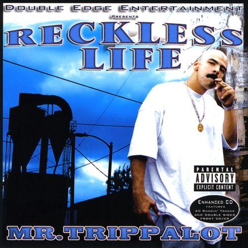 Mr. Trippalot – Reckless Life