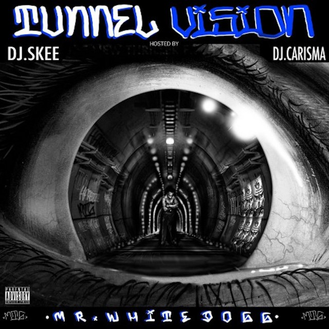 Mr. White Dogg – Tunnel Vision: Hosted By DJ Skee & DJ Carisma