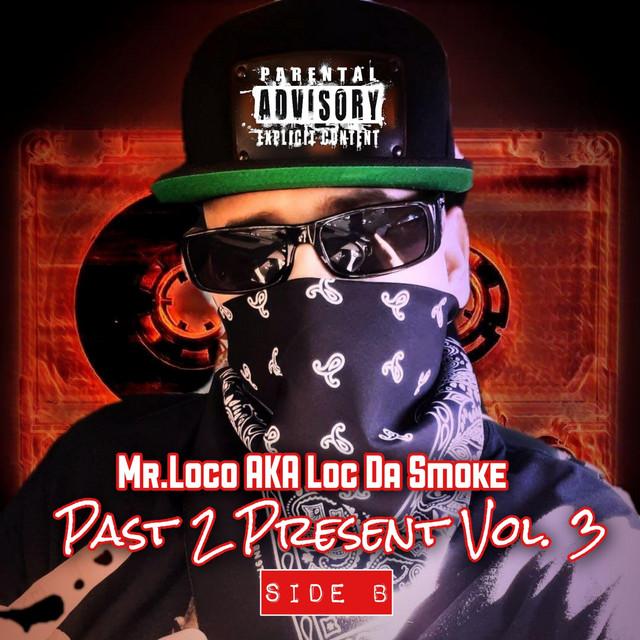 Mr.Loco aka Loc Da Smoke – Past 2 Present, Vol. 3, Side B