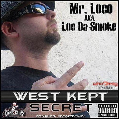 Mr.Loco aka Loc Da Smoke – West Kept Secret