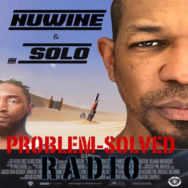 Mr.Solo & Nuwine – Problem Solved Radio