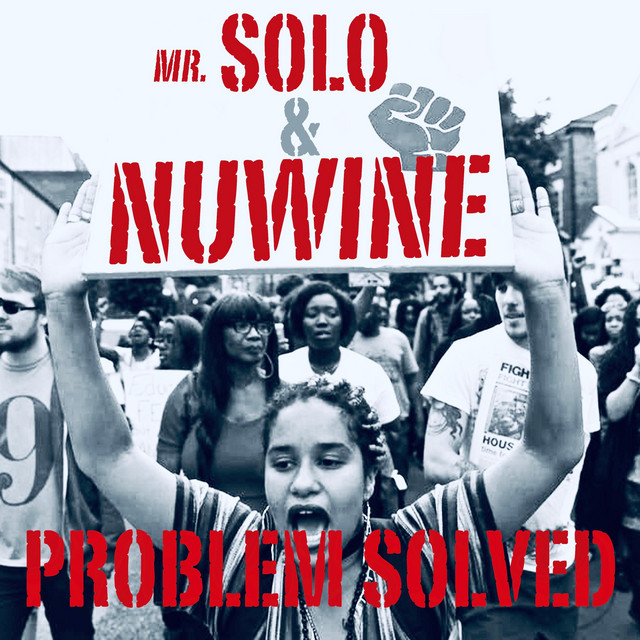 Mr.Solo & Nuwine – Problem Solved