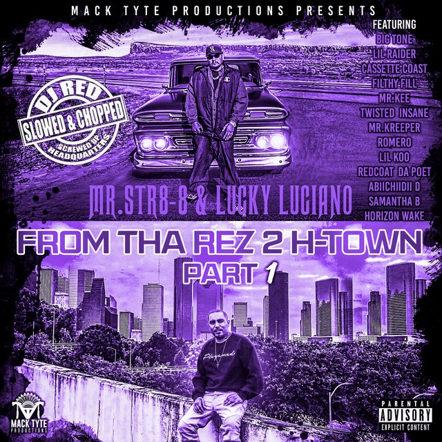 Mr.Str8-8, Lucky Luciano & DJ Red – From Tha Rez 2 H-Town, Pt. 1 (Slowed & Chopped)