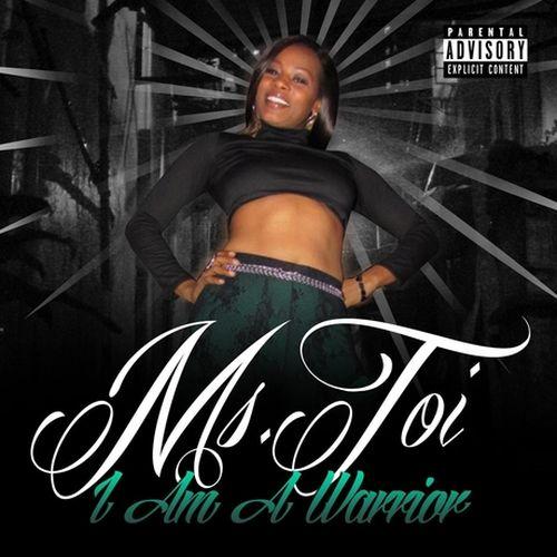 Ms. Toi – I Am A Warrior
