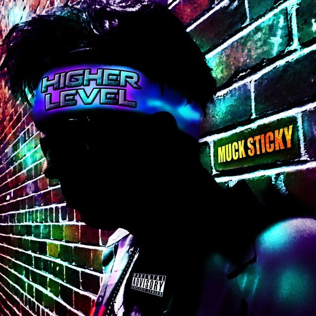 Muck Sticky – Higher Level