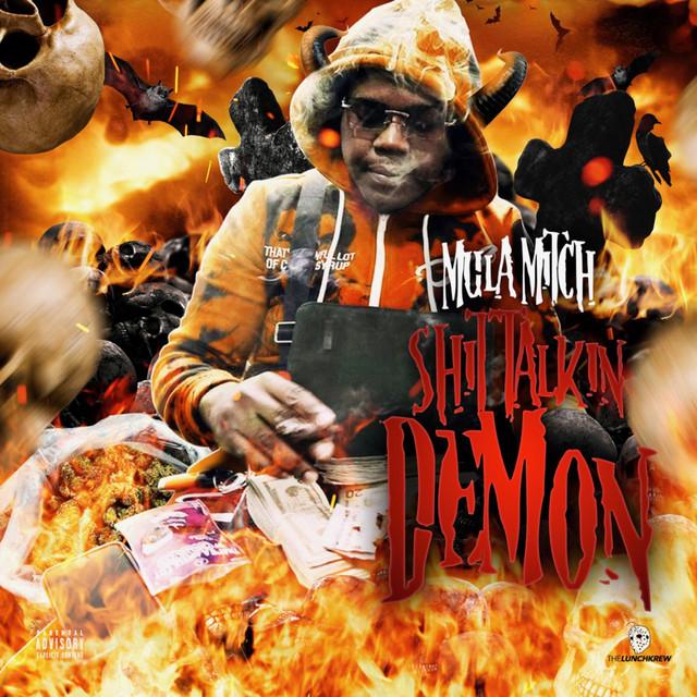 Mula Mitch – Shit Talkin Demon