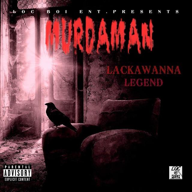 MurdaMan – Lackawanna Legend