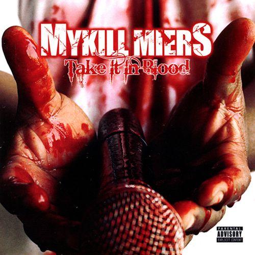 Mykill Miers - Take It In Blood
