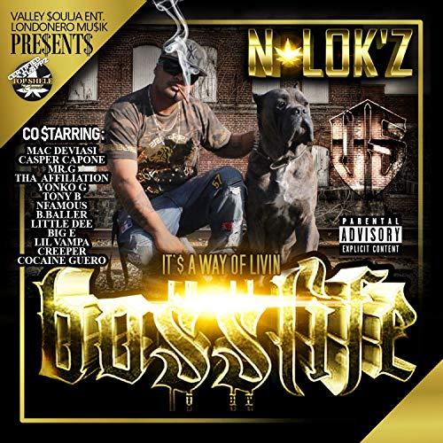 N-Lok'z – It's A Way Of Livin Bosslife