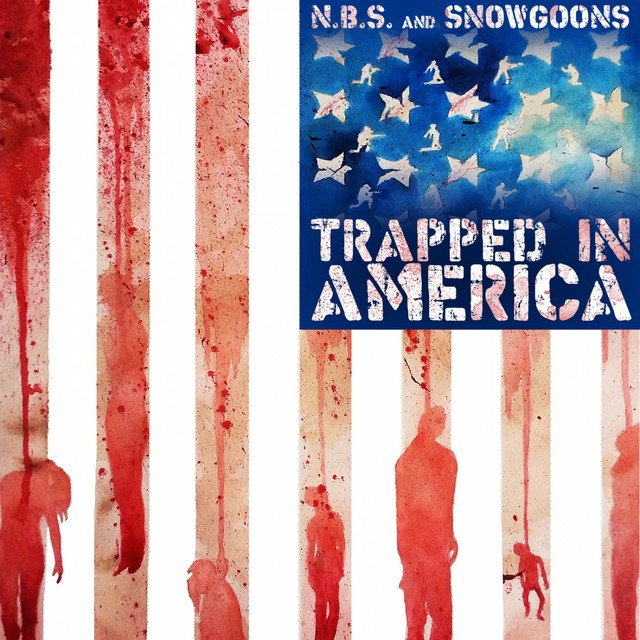 N.B.S. & Snowgoons – Trapped In America