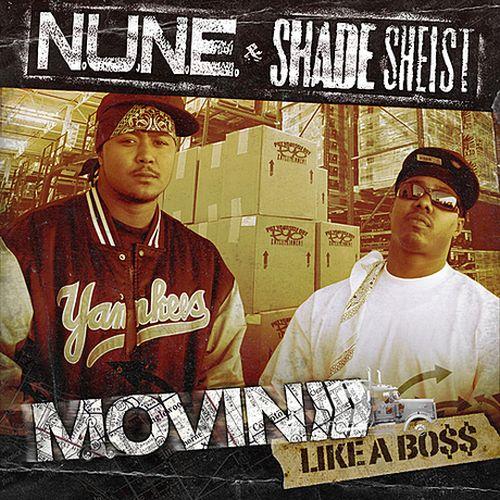 N.U.N.E. & Shade Sheist - Movin Like A Boss