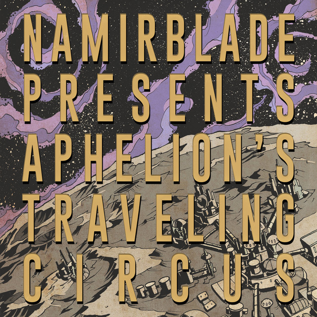 Namir Blade – Aphelion's Traveling Circus