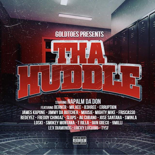 Napalm Da Don – Goldtoes Presents: Tha Huddle