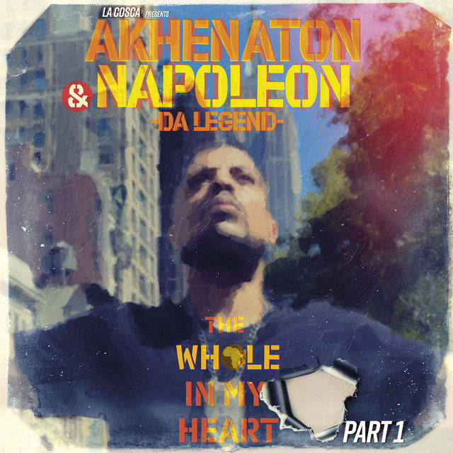 Napoleon Da Legend & Akhenaton – The Whole In My Heart, Pt. 1