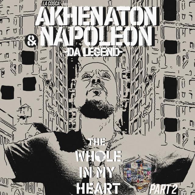 Napoleon Da Legend & Akhenaton – The Whole In My Heart, Pt. 2