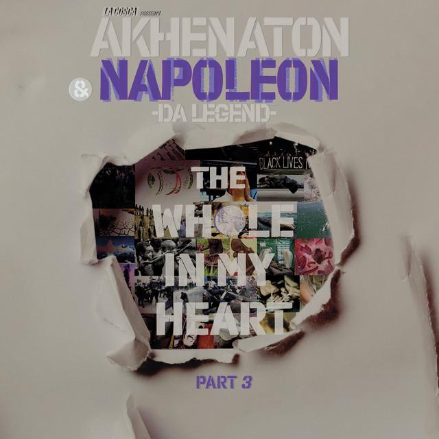 Napoleon Da Legend & Akhenaton – The Whole In My Heart, Pt. 3