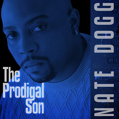 Nate Dogg – The Prodigal Son (Digitally Remastered)