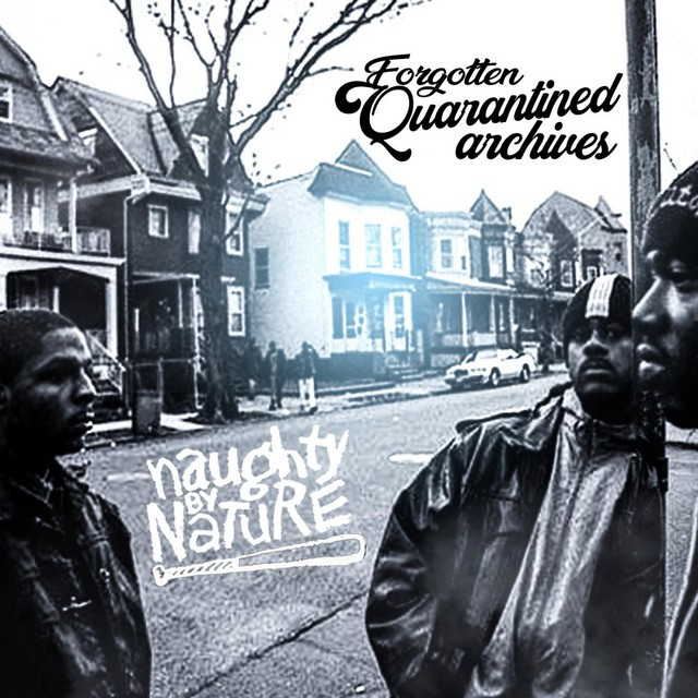 Naughty By Nature – Forgotten Quarantined Archives