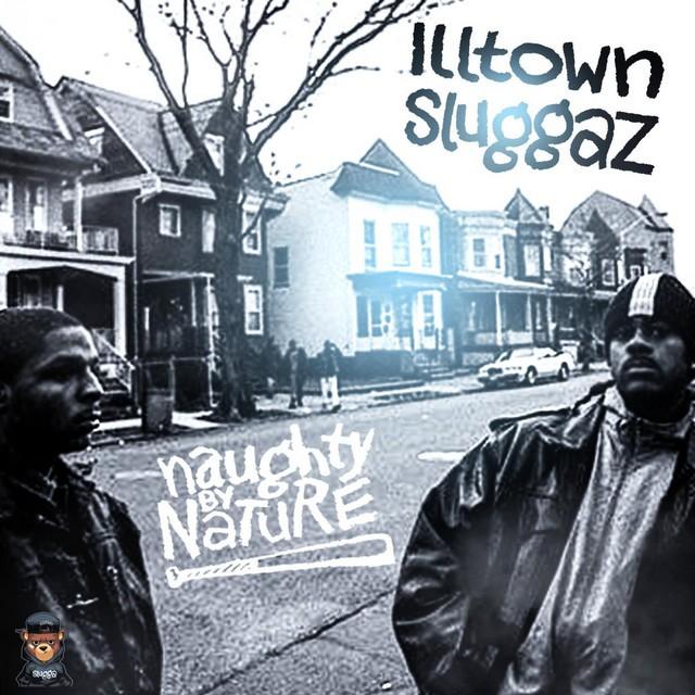 Naughty By Nature – Illtown Sluggaz