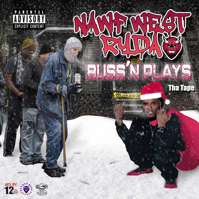 Nawf West Ryda – Buss'n Plays Tha Tape