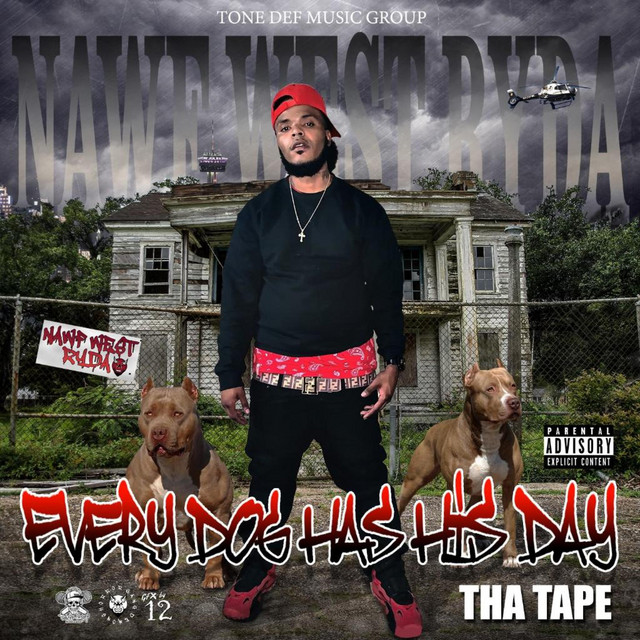 Nawf West Ryda – Every Dog Has His Day Tha Tape