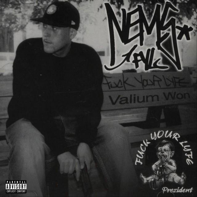 Nems – Fuck Your Lyfe: Valium Won