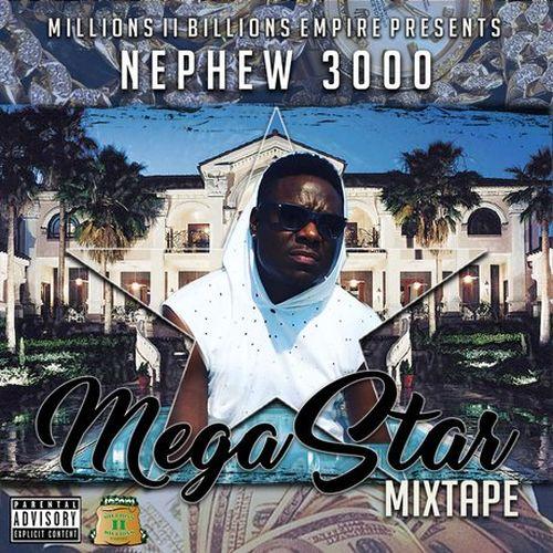 Nephew 3000 – Mega Star