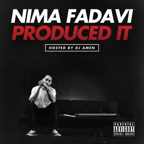 Nima Fadavi – Nima Fadavi Produced It (Hosted by DJ Amen)