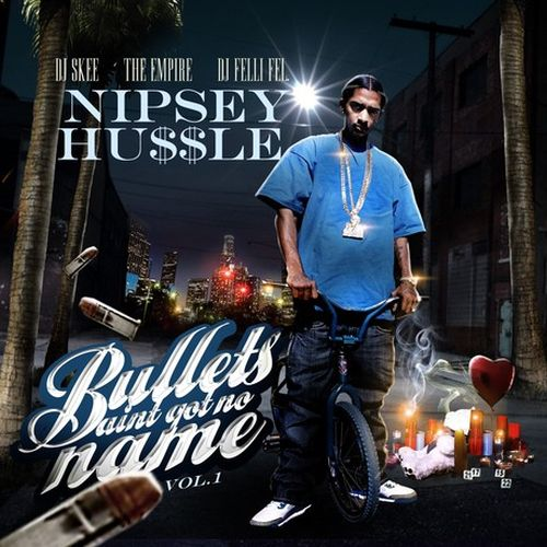 Nipsey Hussle – Bullets Aint Got No Name Vol.1