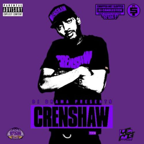 Nipsey Hussle – Crenshaw (Official Chop Not Slop Remix)