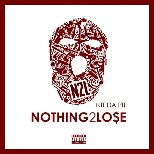 Nit Da Pit - Nothing 2 Lo$e