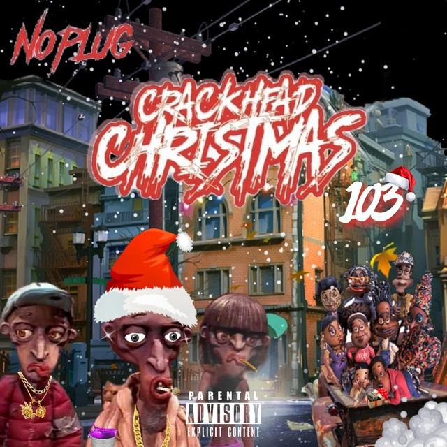 No Plug – Crackhead Christmas 103