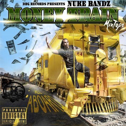 Nuke Bandz – Money Train Mixtape