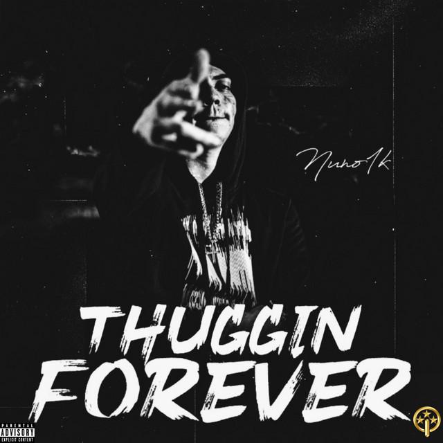 Nuno1k - Thuggin Forever