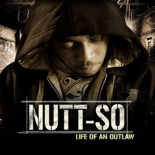 Nutt-So - Life Of An Outlaw