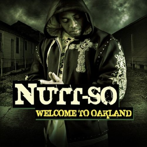 Nutt-So – Welcome To Oakland