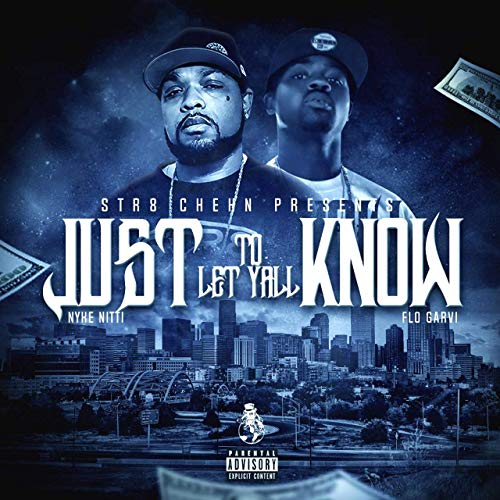 Nyke Nitti & Flo Garvi – Just To Let Yall Know