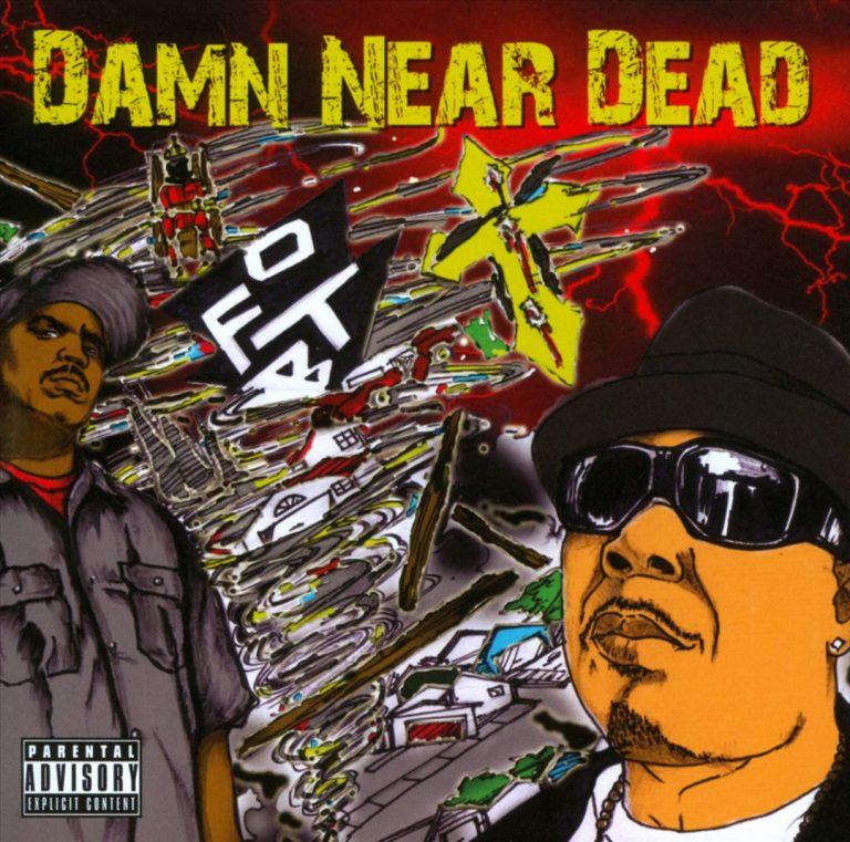 O.F.T.B – Damn Near Dead