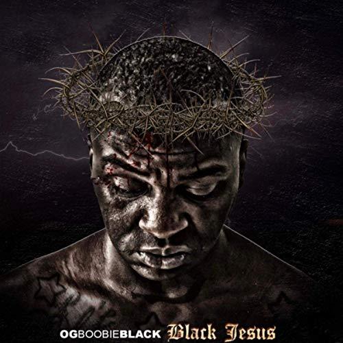 OG Boobie Black – Black Jesus