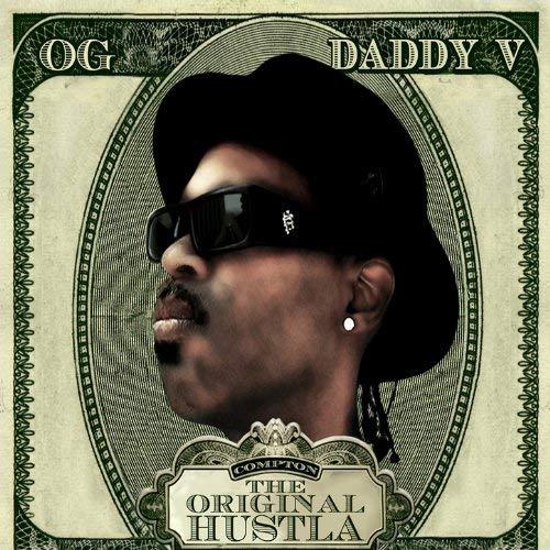 OG Daddy V – The Original Hustla
