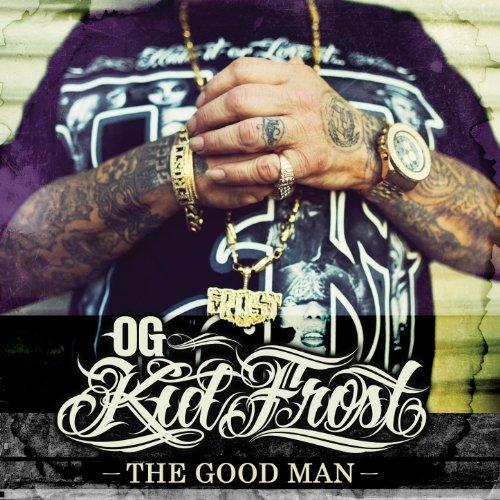 OG Kid Frost – The Good Man
