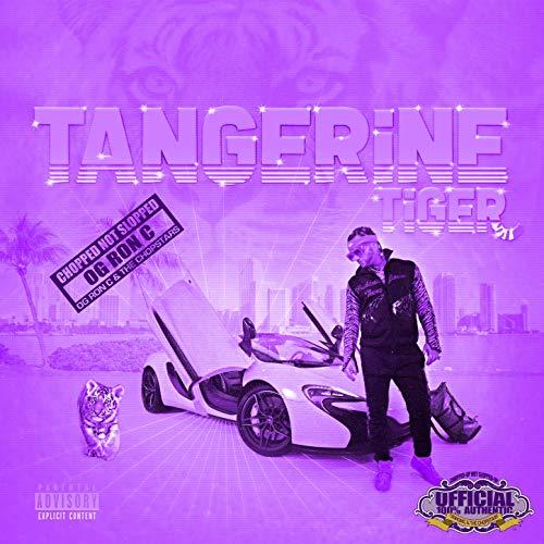 OG Ron C & Riff Raff – Tangerine Tiger (Chopped Not Slopped)