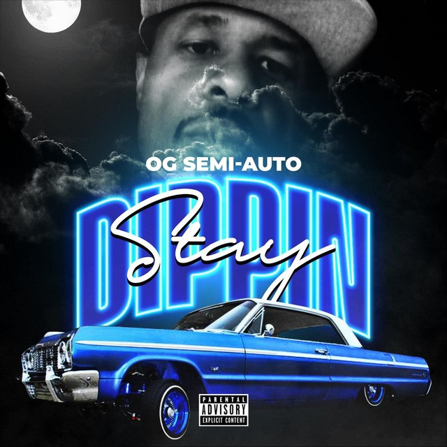 OG Semi-Auto – Stay Dippin'