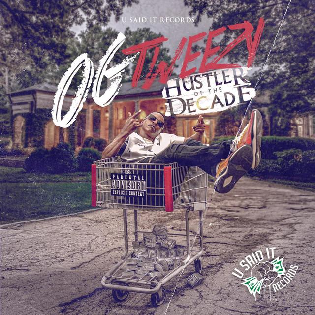 OG Tweezy – Hustler Of The Decade