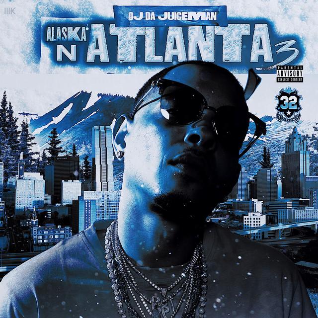 OJ Da Juiceman – Alaska N Atlanta 3
