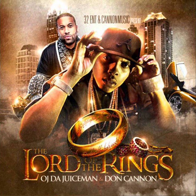 OJ Da Juiceman & DJ Don Cannon – The Lord Of The Rings