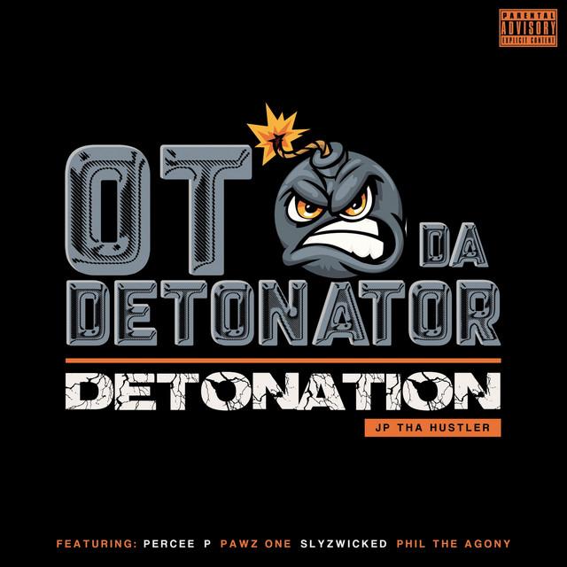 OT Da Detonator & JP Tha Hustler – Detonation