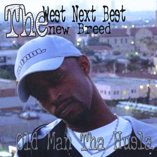 Old-Man Tha Husla - The West Next Best The New Breed