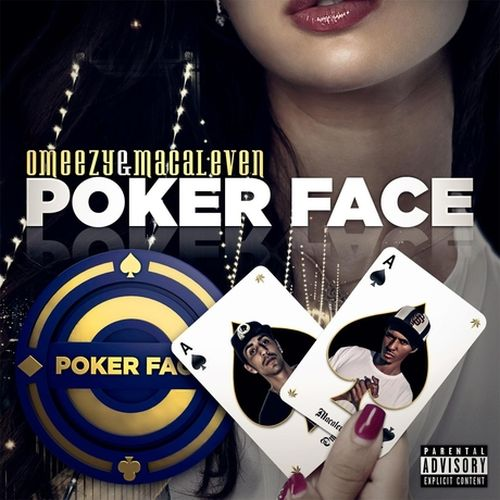 Omeezy & Macaleven – Poker Face