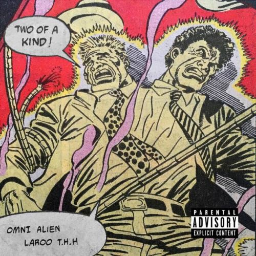Omni Alien & Laroo T.H.H. – Two Of A Kind